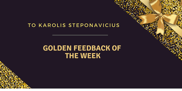 Golden%20Feedback%20of%20the%20Week%20Karolis%20Steponavicius