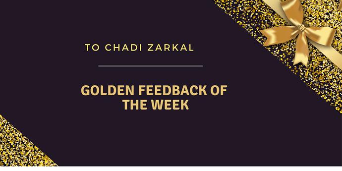 Golden%20Feedback%20of%20the%20Week%20-%20Chadi%20Zarkal